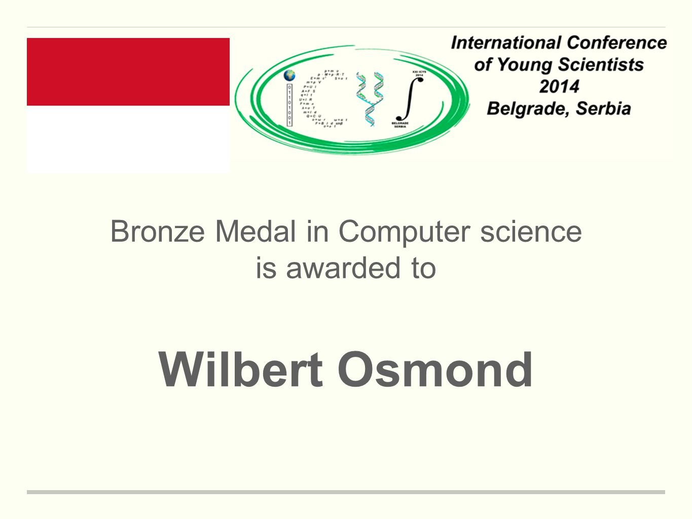 Bronze Medal in Computer science is awarded to Wilbert Osmond
