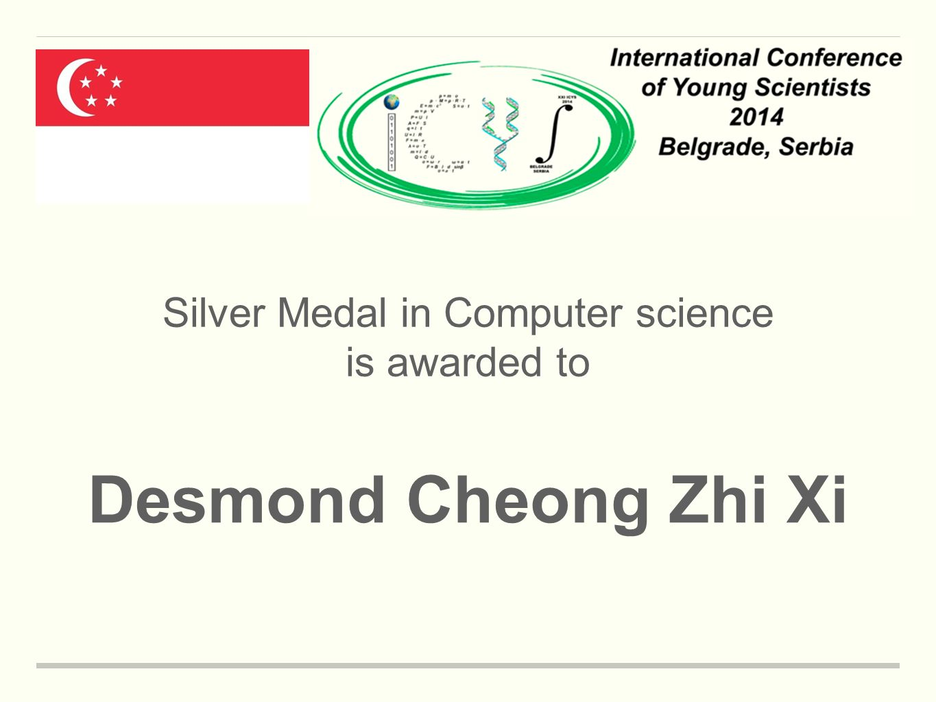 Silver Medal in Computer science is awarded to Desmond Cheong Zhi Xi