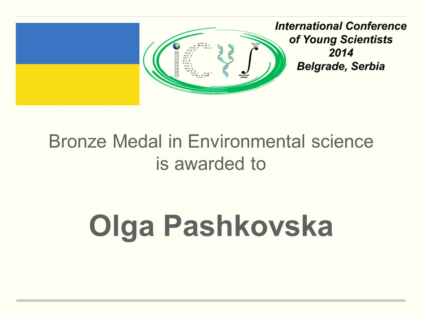 Bronze Medal in Environmental science is awarded to Olga Pashkovska