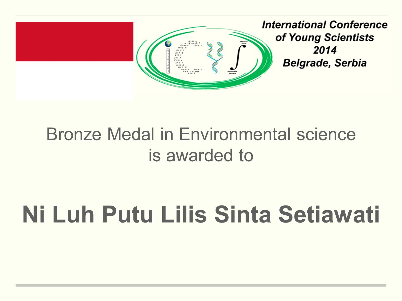 Bronze Medal in Environmental science is awarded to Ni Luh Putu Lilis Sinta Setiawati