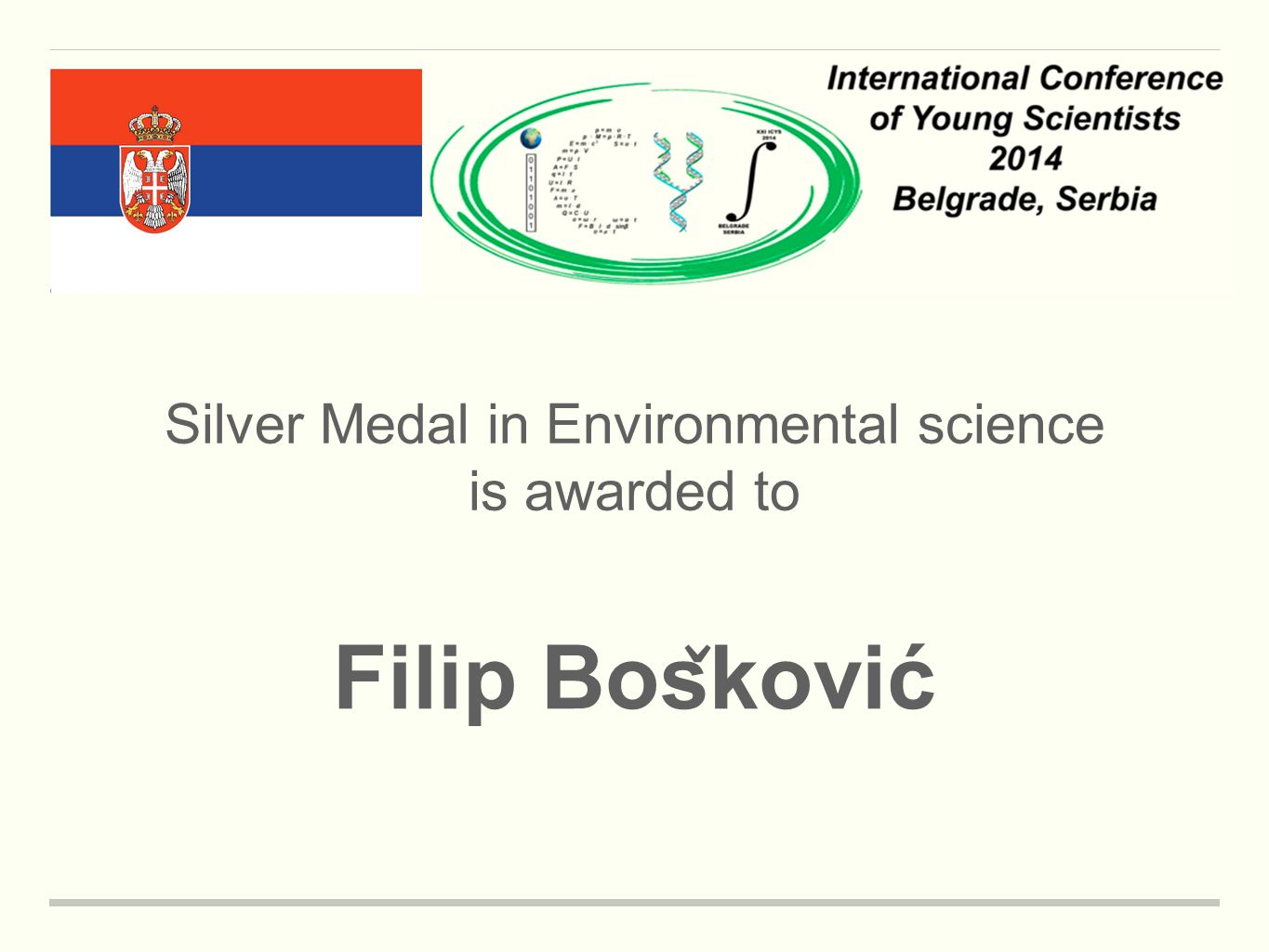Silver Medal in Environmental science is awarded to Filip Bos ̌ ković