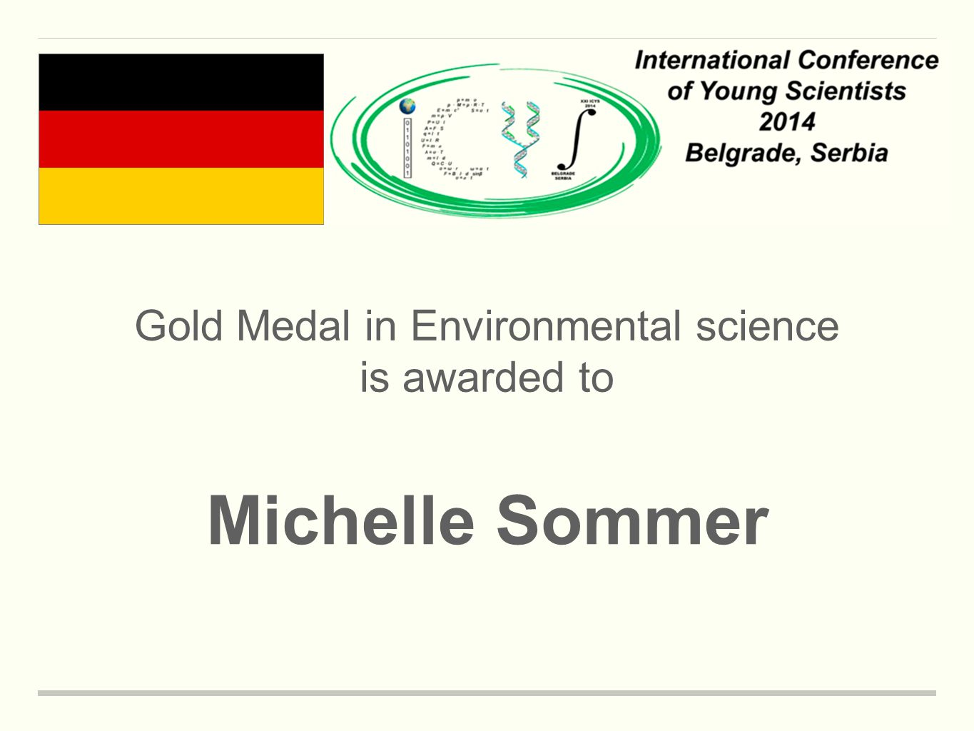 Gold Medal in Environmental science is awarded to Michelle Sommer