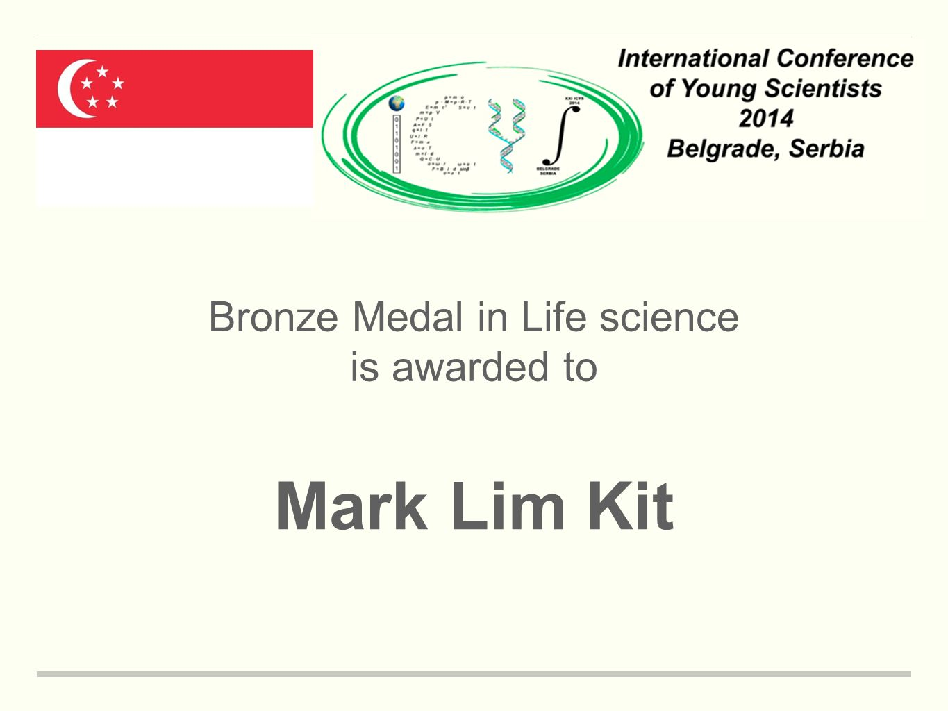 Bronze Medal in Life science is awarded to Mark Lim Kit