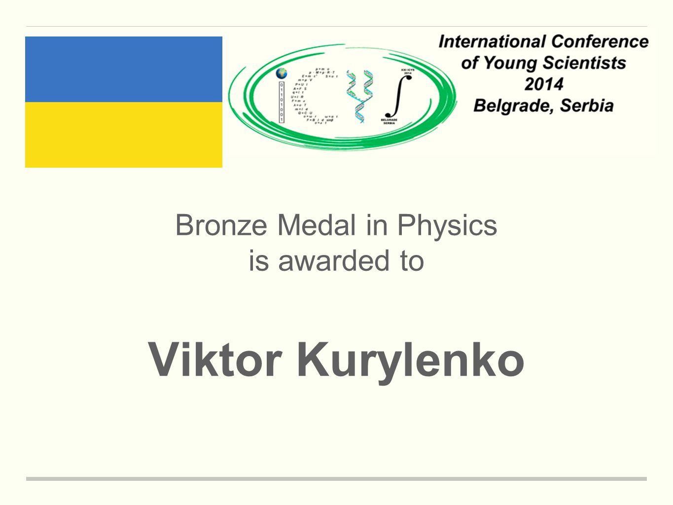 Bronze Medal in Physics is awarded to Viktor Kurylenko