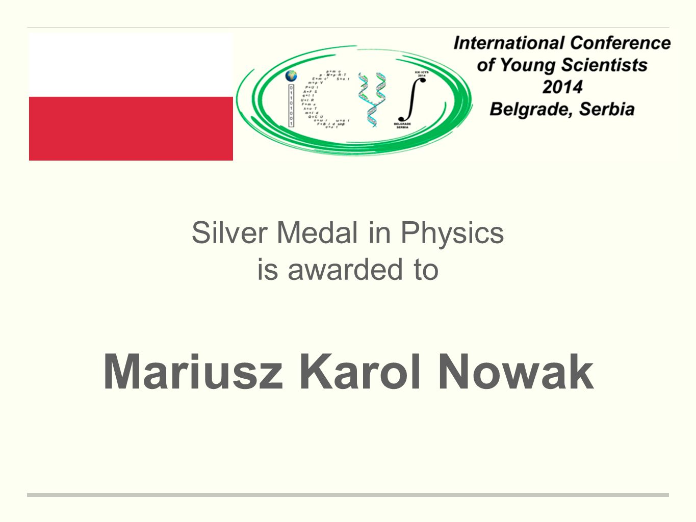 Silver Medal in Physics is awarded to Mariusz Karol Nowak