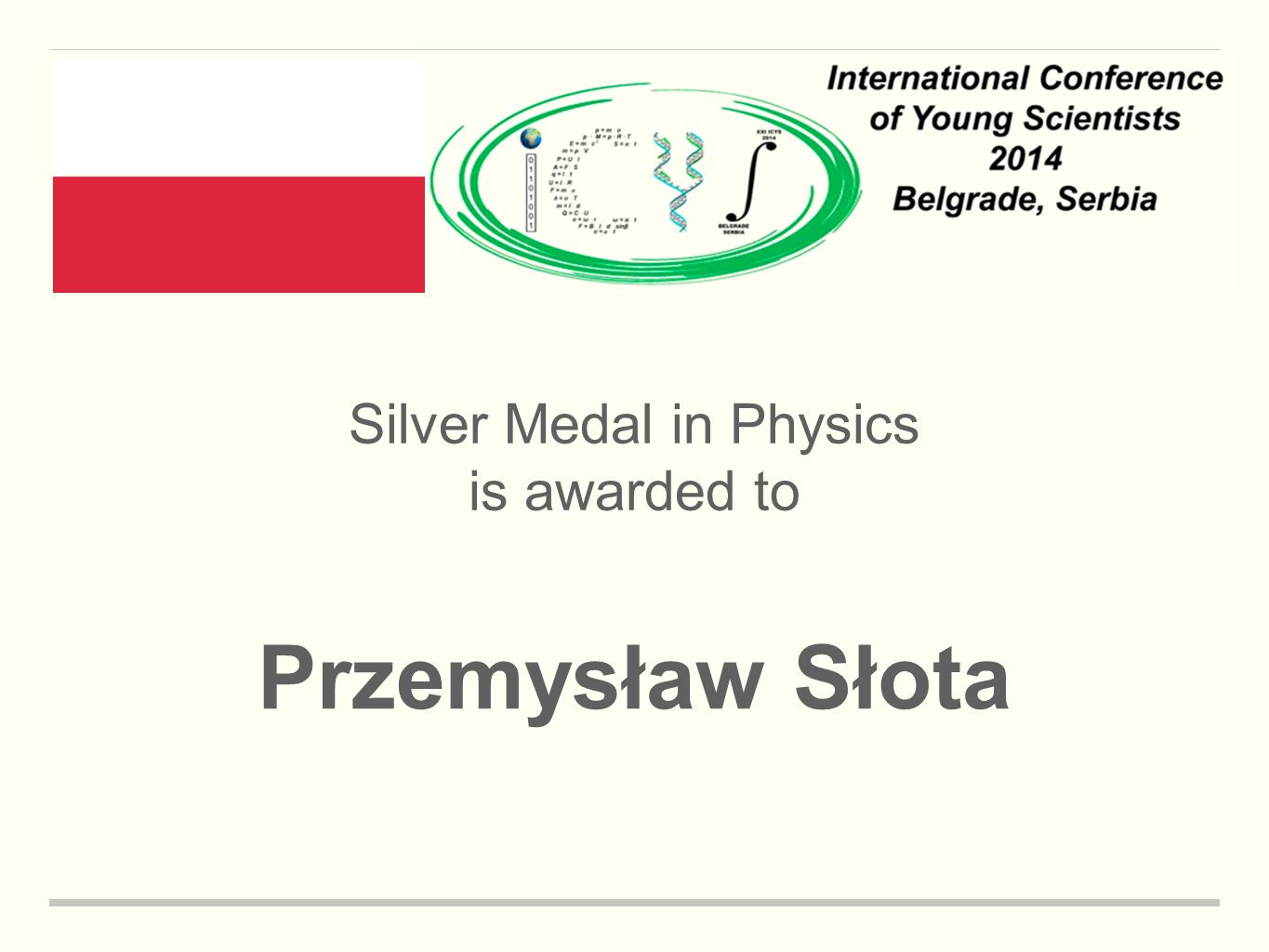 Silver Medal in Physics is awarded to Przemysław Słota