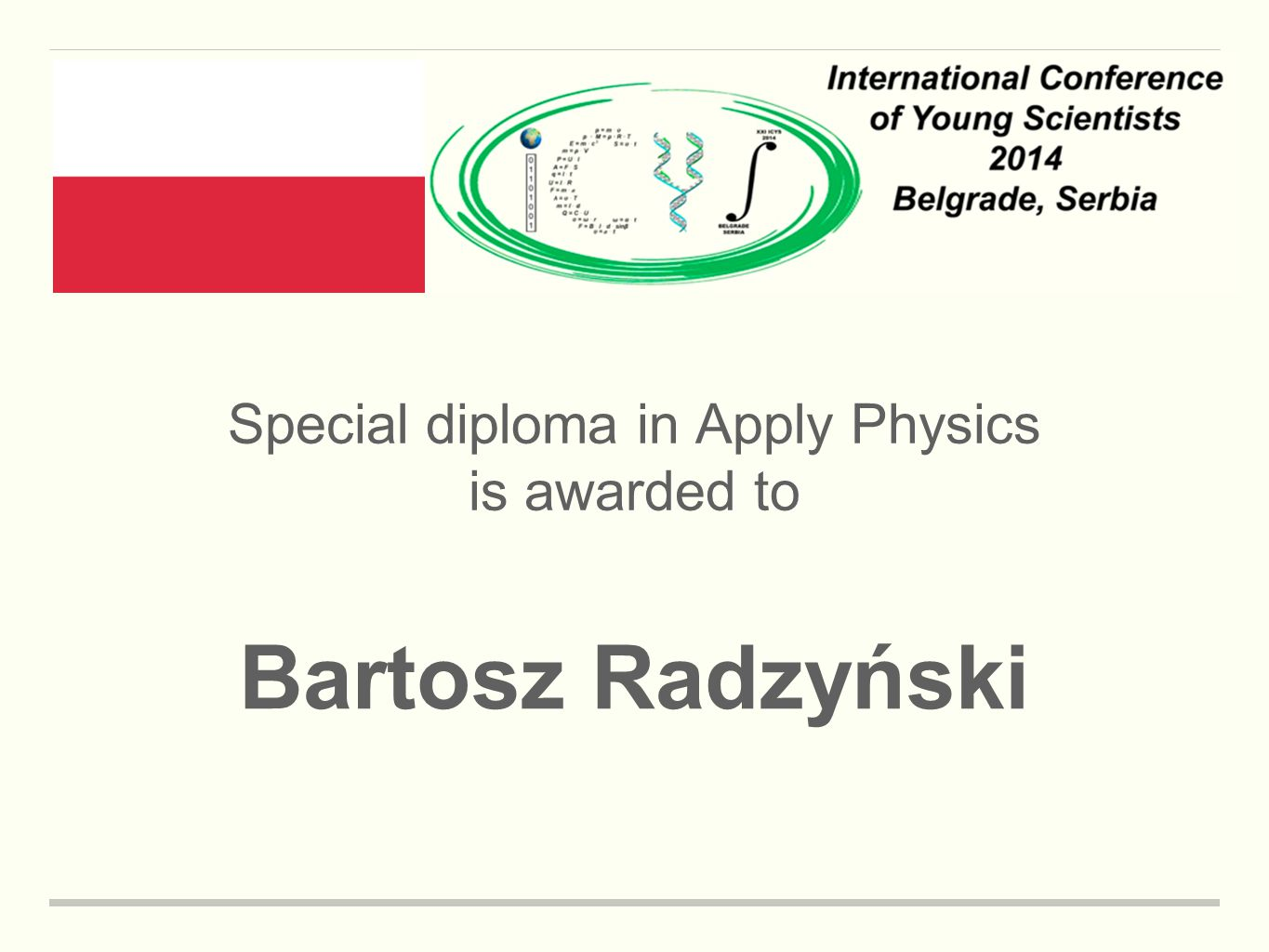Special diploma in Apply Physics is awarded to Bartosz Radzyński
