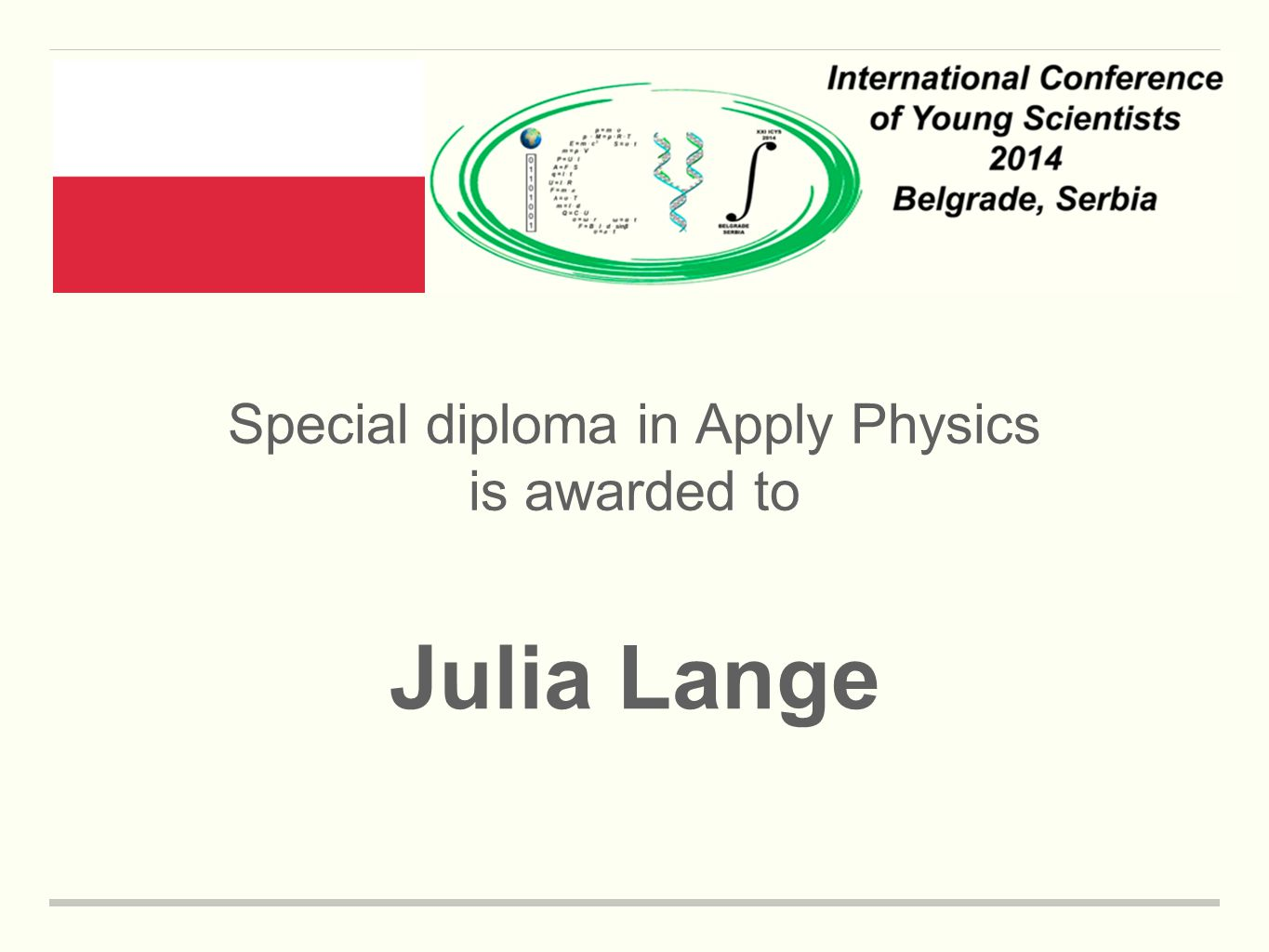 Special diploma in Apply Physics is awarded to Julia Lange