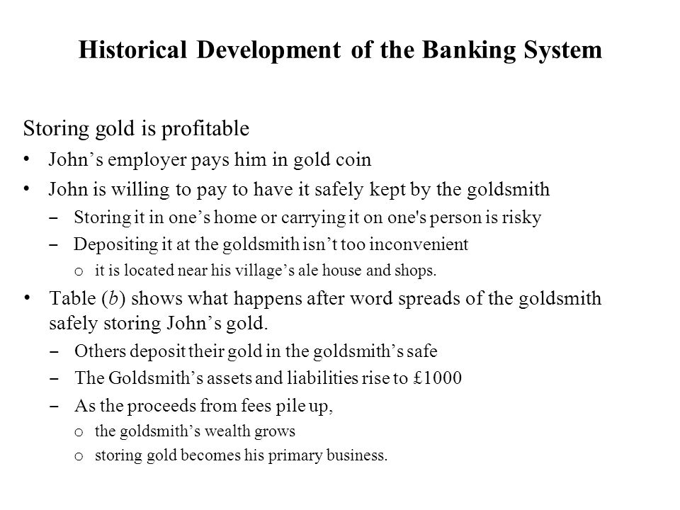 Storing gold is profitable Johns employer pays him in gold coin John is willing to pay to have it safely kept by the goldsmith Storing it in ones home