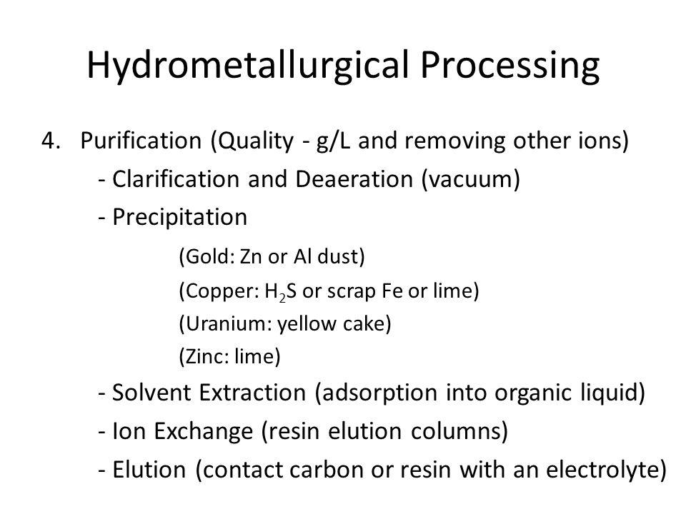 Hydrometallurgical Processing 5.Electrowinning or Precipitation followed by Smelting