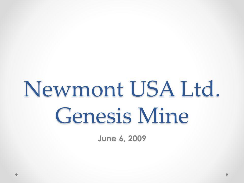 Newmont USA Ltd. Genesis Mine June 6, 2009
