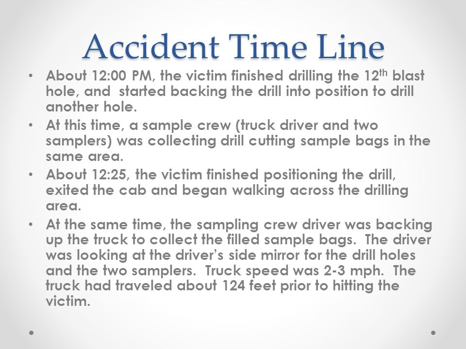 Accident Time Line The two samplers were standing 80 feet behind the drill and about 36 feet to the left.