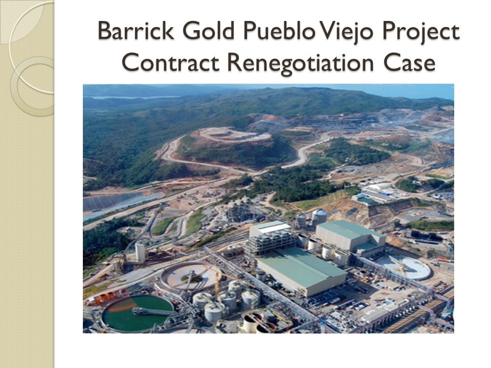 Barrick Gold Pueblo Viejo Project Contract Renegotiation Case