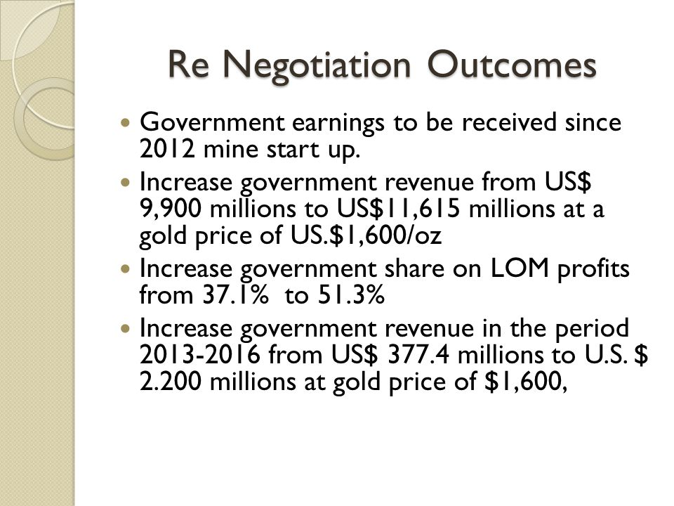 Re Negotiation Outcomes Government earnings to be received since 2012 mine start up.