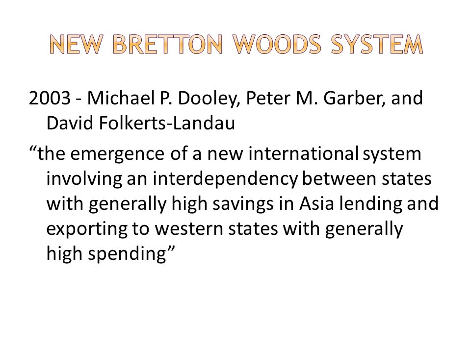 2003 - Michael P. Dooley, Peter M. Garber, and David Folkerts-Landau the emergence of a new international system involving an interdependency between