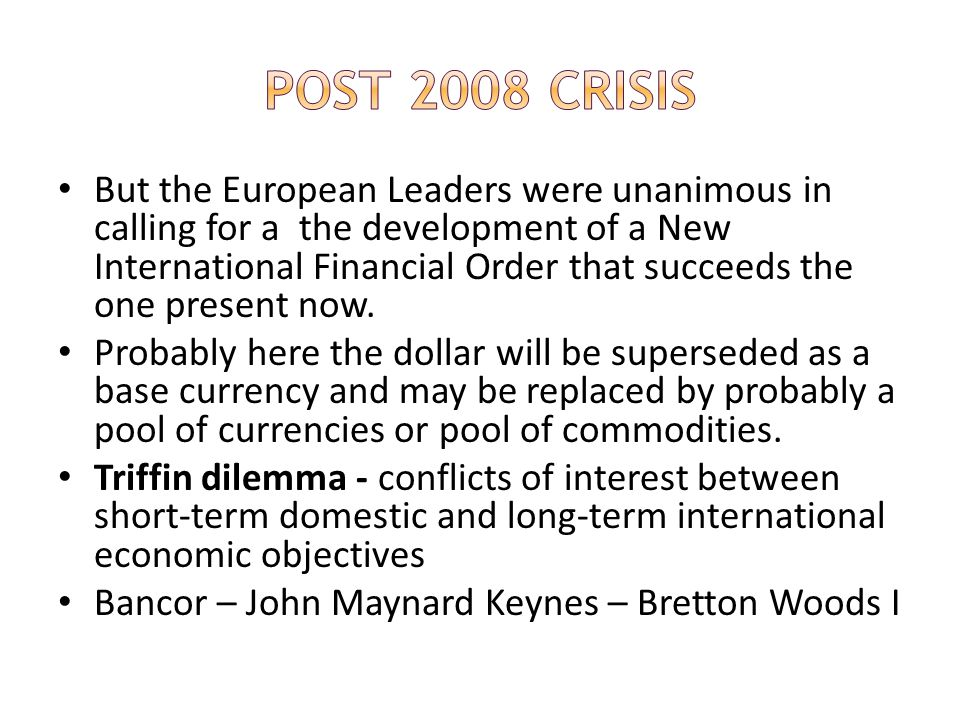 But the European Leaders were unanimous in calling for a the development of a New International Financial Order that succeeds the one present now. Pro