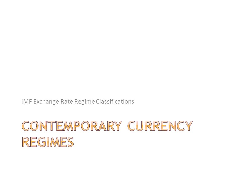 IMF Exchange Rate Regime Classifications