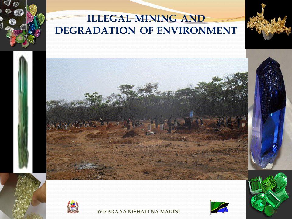 ILLEGAL MINING AND DEGRADATION OF ENVIRONMENT WIZARA YA NISHATI NA MADINI 26