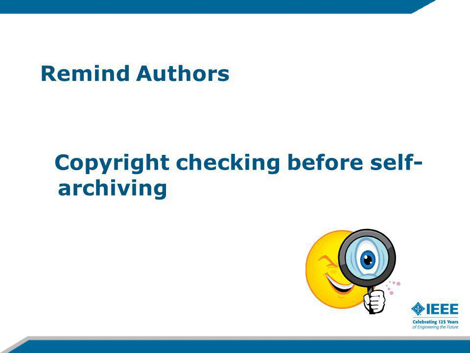 Remind Authors Copyright checking before self- archiving