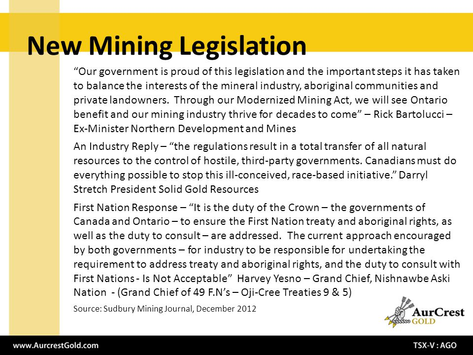 New Mining Legislation Our government is proud of this legislation and the important steps it has taken to balance the interests of the mineral industry, aboriginal communities and private landowners.