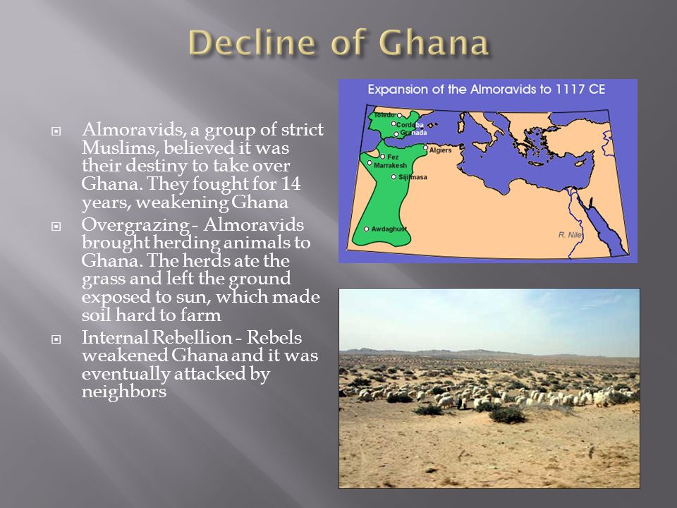 Almoravids, a group of strict Muslims, believed it was their destiny to take over Ghana.