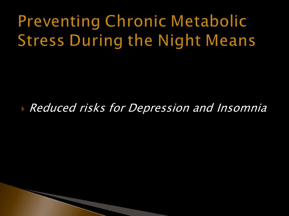 Reduced risks for Depression and Insomnia