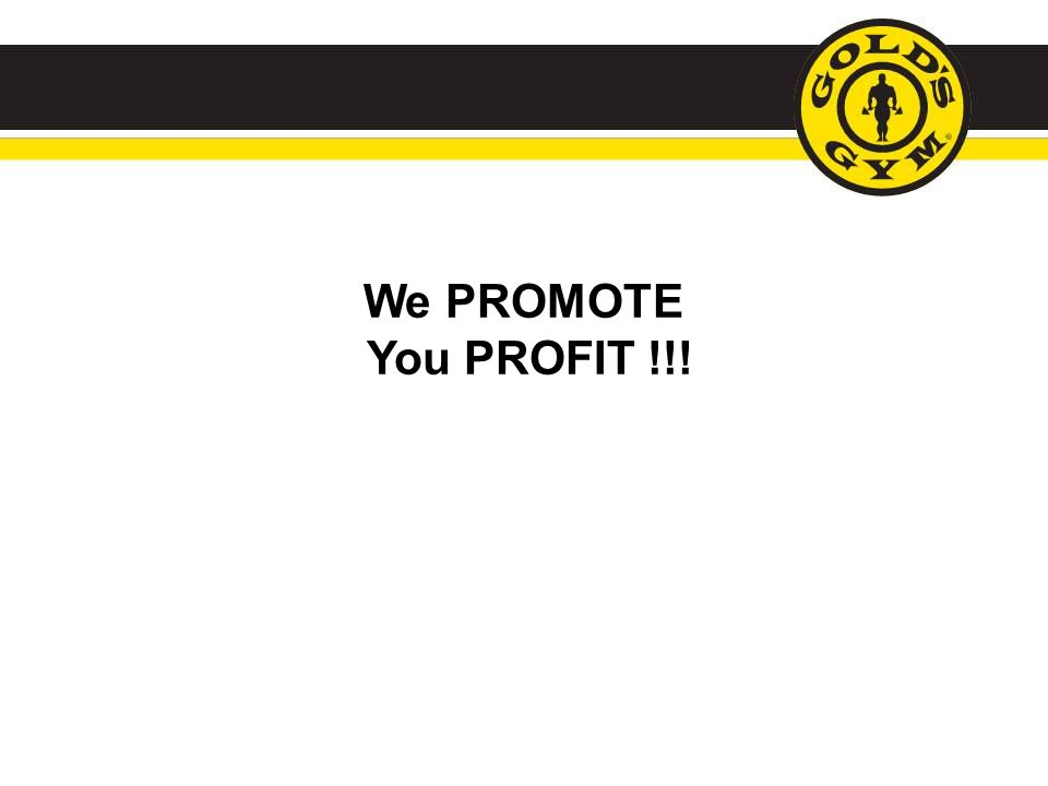 We PROMOTE You PROFIT !!!