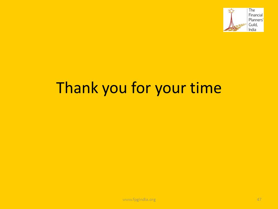 Thank you for your time www.fpgindia.org47