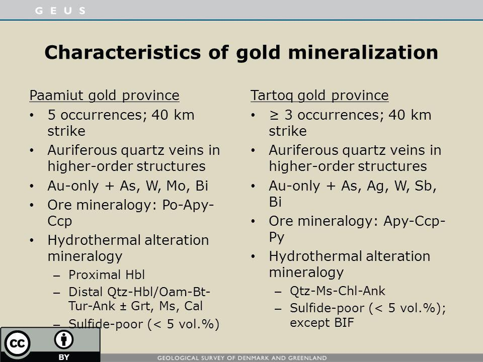 Characteristics of gold mineralization Paamiut gold province 5 occurrences; 40 km strike Auriferous quartz veins in higher-order structures Au-only +