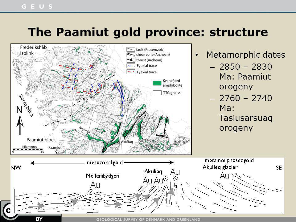 The Paamiut gold province: structure Metamorphic dates – 2850 – 2830 Ma: Paamiut orogeny – 2760 – 2740 Ma: Tasiusarsuaq orogeny