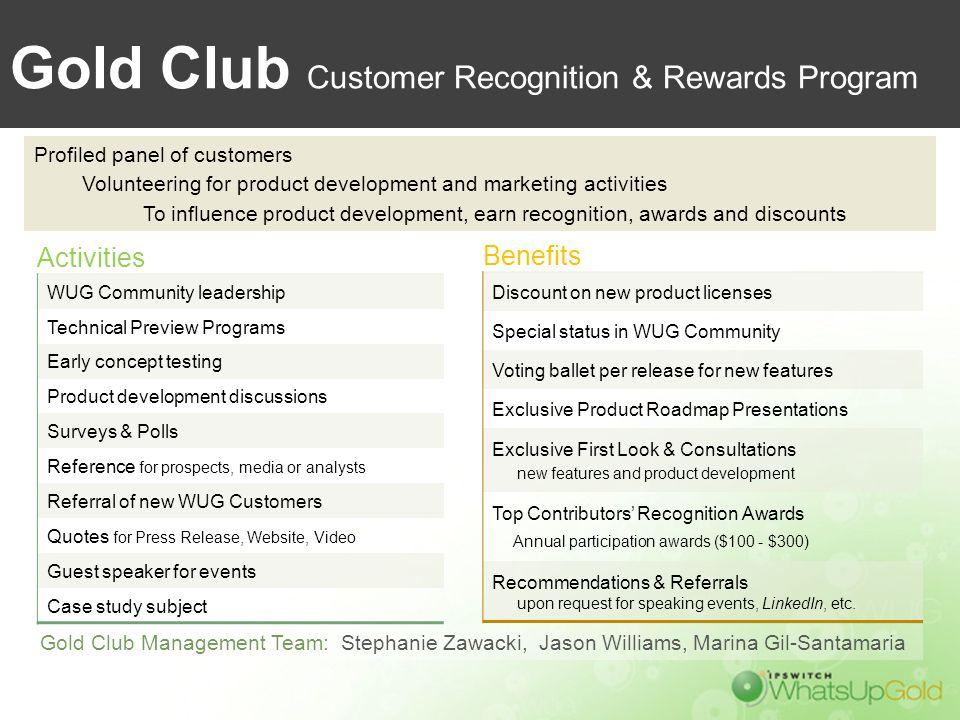Gold Club Customer Recognition & Rewards Program Gold Club Management Team: Stephanie Zawacki, Jason Williams, Marina Gil-Santamaria Activities WUG Co