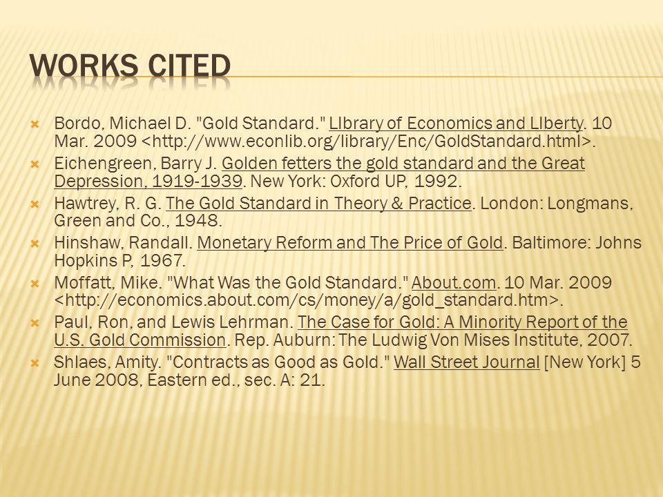 Bordo, Michael D. Gold Standard. LIbrary of Economics and LIberty.