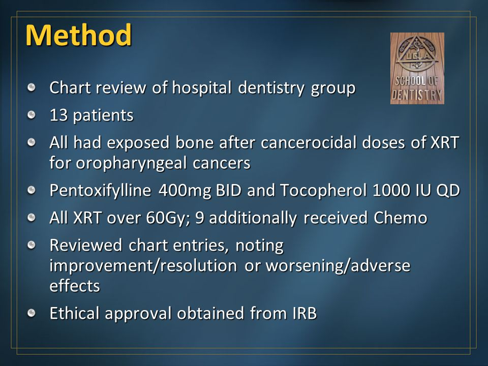 Method Chart review of hospital dentistry group 13 patients All had exposed bone after cancerocidal doses of XRT for oropharyngeal cancers Pentoxifyll