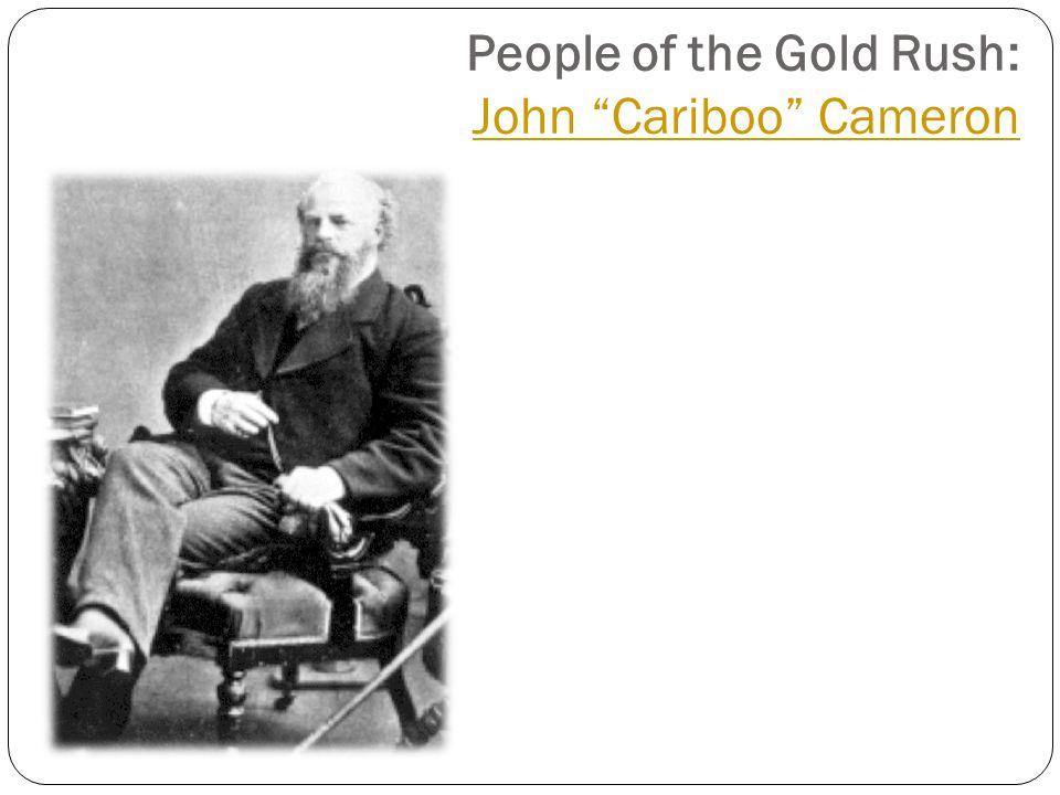 People of the Gold Rush: John Cariboo Cameron John Cariboo Cameron