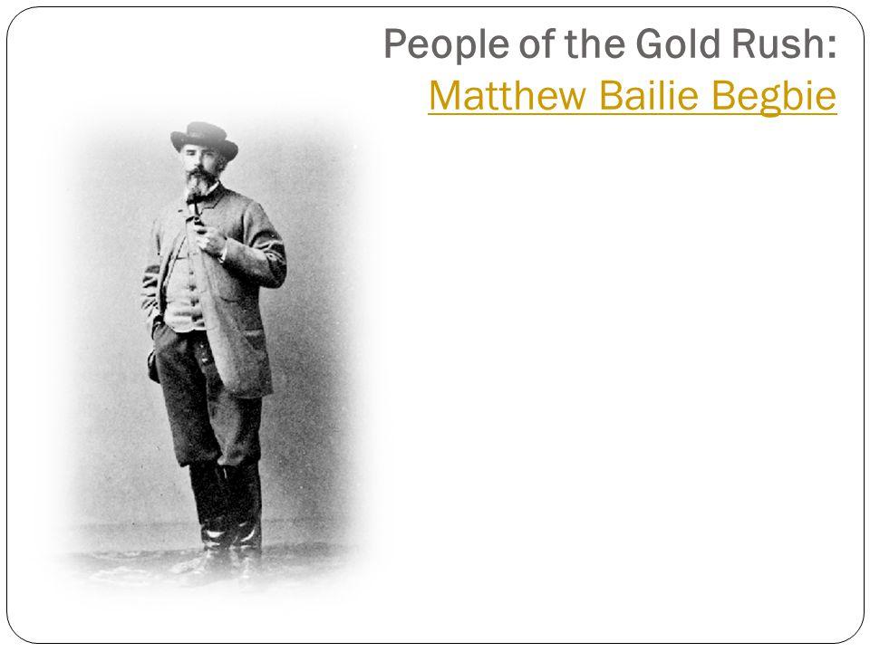 People of the Gold Rush: Matthew Bailie Begbie Matthew Bailie Begbie