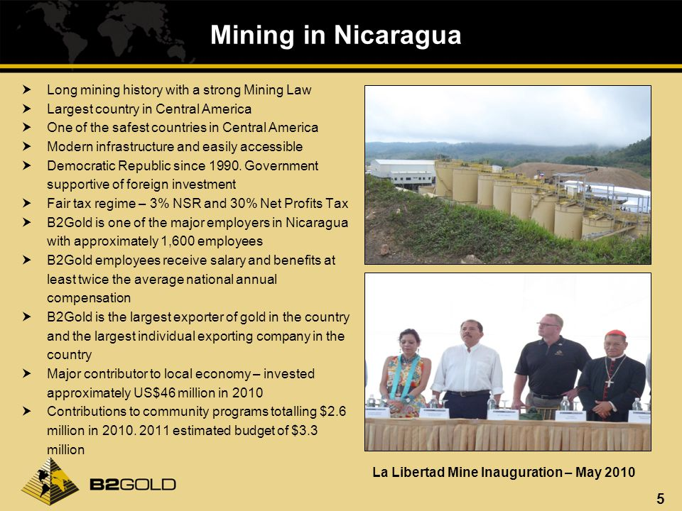 5 Mining in Nicaragua La Libertad Mine Inauguration – May 2010 Long mining history with a strong Mining Law Largest country in Central America One of