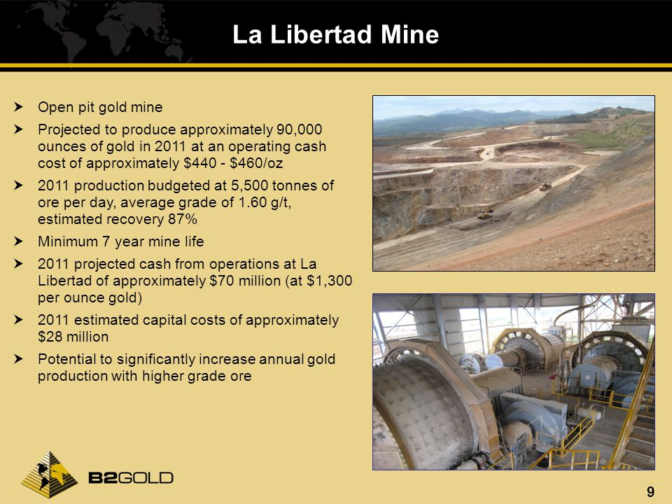 20 Radius Joint Venture (Trebol and Pavon) Mines Trebol concessions Pavon concession B2Gold earning a 60% interest by expending $4 million over four years Amount spent to December 31, 2010 of $1.6 million 2011 Budget is approximately $2.4 million