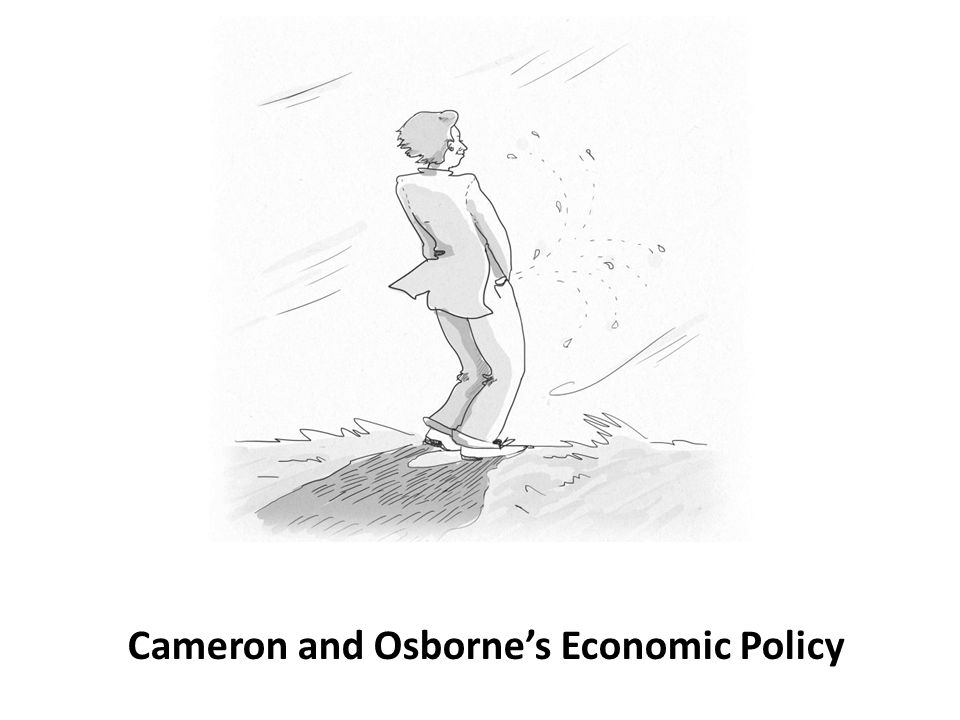 Cameron and Osbornes Economic Policy