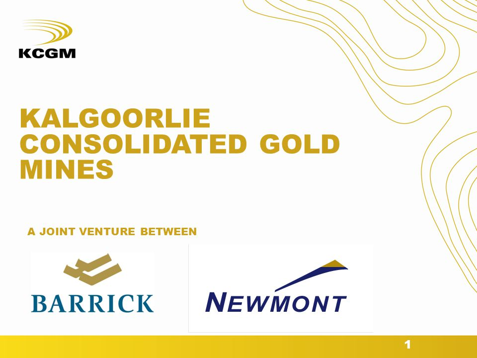 1 KALGOORLIE CONSOLIDATED GOLD MINES A JOINT VENTURE BETWEEN