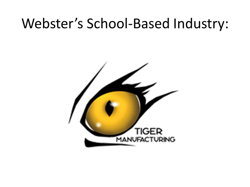 Websters School-Based Industry: