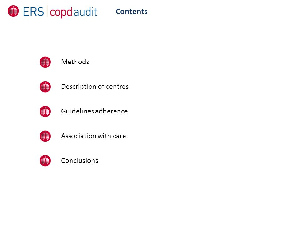Contents Methods Description of centres Guidelines adherence Conclusions Association with care
