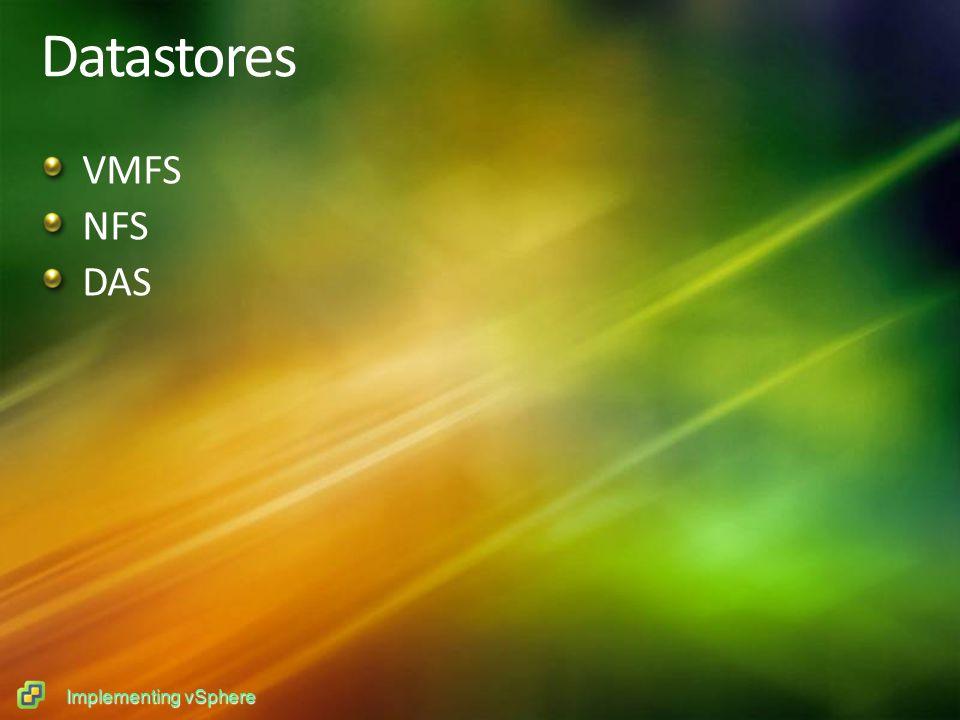 Implementing vSphere Datastores VMFS NFS DAS