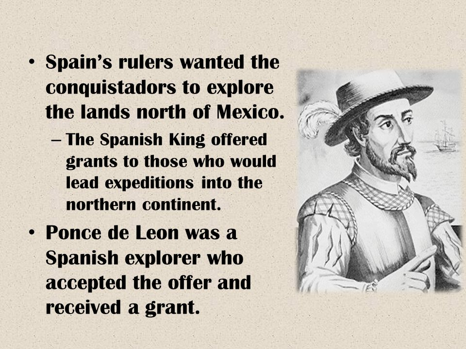 The Spanish Move into Florida Ponce de Leon had sailed with Columbus on his second voyage.