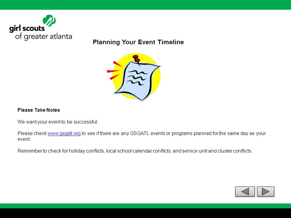 Planning Your Event Timeline Please Take Notes We want your event to be successful. Please check www.gsgatl.org to see if there are any GSGATL events