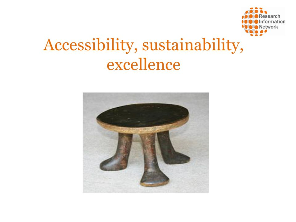 Accessibility, sustainability, excellence