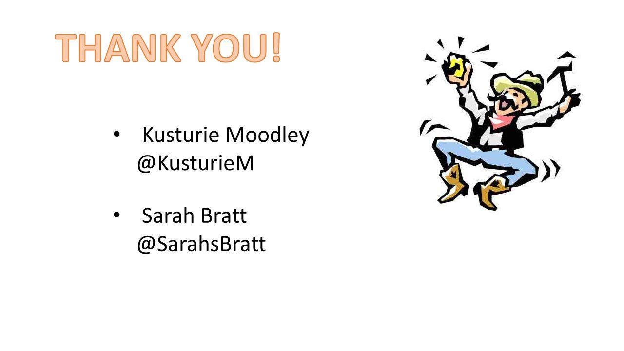 Kusturie Moodley @KusturieM Sarah Bratt @SarahsBratt