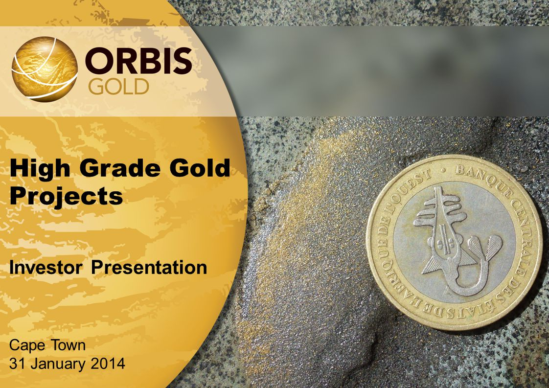 Orbis Gold LimitedPeter Spiers Level 32, 10 Eagle StreetManaging Director Brisbane, QLD 4000 T +61 (0)7 3198 3040Investor Relations T +61 (0)7 3198-3040 Securities Exchangeinfo@orbisgold.com ASX:OBSwww.orbisgold.com