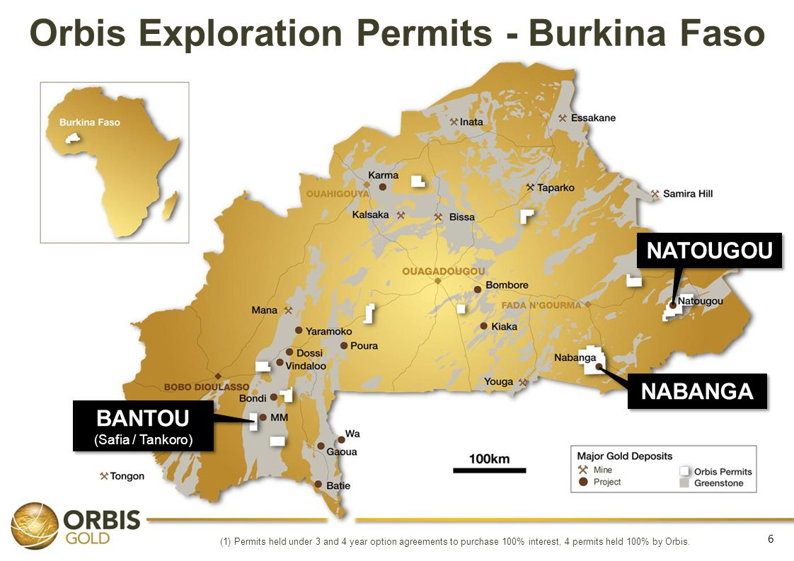 BANTOU (Safia / Tankoro) BANTOU (Safia / Tankoro) 6 Orbis Exploration Permits - Burkina Faso (1) Permits held under 3 and 4 year option agreements to