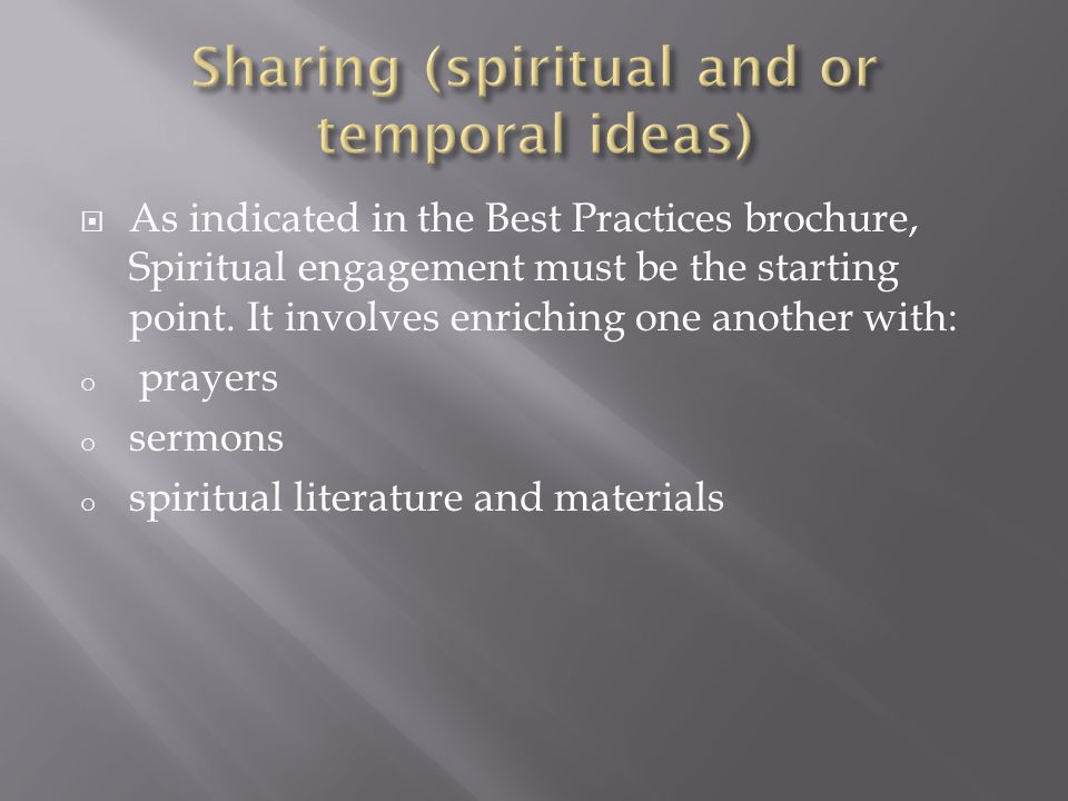 As indicated in the Best Practices brochure, Spiritual engagement must be the starting point.