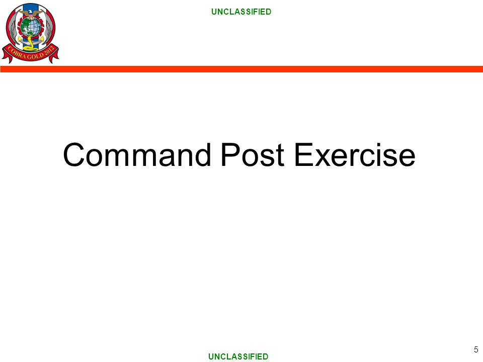 UNCLASSIFIED Command Post Exercise 5